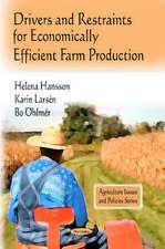 Drivers and Restraints for Economically Efficient Farm Production