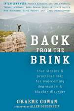 Back from the Brink:  True Stories & Practical Help for Overcoming Depression & Bipolar Disorder