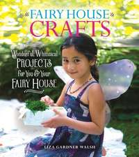 Fairy House Crafts and Activities