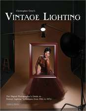 Christopher Grey's Vintage Lighting: The Digital Photographer's Guide to Portrait Lighting Techniques from the 1910s to the 1960s