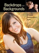 Backdrops And Backgrounds: A Guide for Digital Portrait Photographs