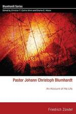 Pastor Johann Christoph Blumhardt:  An Account of His Life
