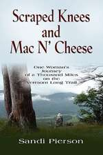 Scraped Knees and Mac N' Cheese:  One Woman's Journey of a Thousand Miles on the Vermont Long Trail