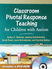 Classroom Pivotal Response Teaching for Children with Autism [With DVD ROM]