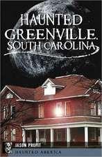 Haunted Greenville, South Carolina