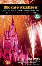 Mousejunkies!:  All You Need to Know for a Perfect Vacation