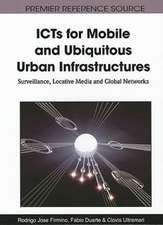 ICTs for Mobile and Ubiquitous Urban Infrastructures