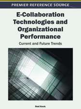 E-Collaboration Technologies and Organizational Performance
