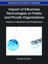 Impact of E-Business Technologies on Public and Private Organizations