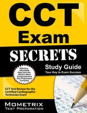 CCT Exam Secrets, Study Guide:  CCT Test Review for the Certified Cardiographic Technician Exam