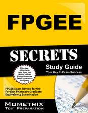 Fpgee Secrets Study Guide:  Fpgee Exam Review for the Foreign Pharmacy Graduate Equivalency Examination