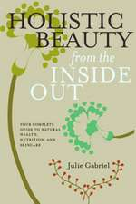 Holistic Beauty from the Inside Out