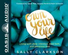 Own Your Life (Library Edition):  Living with Deep Intention, Bold Faith, and Generous Love