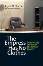 The Empress Has No Clothes; Conquering Self-Doubt to Embrace Success