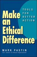 Make an Ethical Difference; Tools for Better Action