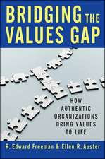 Bridging the Values Gap: How Authentic Organizations Bring Values to Life