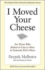 I Moved Your Cheese; For Those Who Refuse to Live as Mice in Someone Elses Maze: For Those Who Refuse to Live as Mice in Someone Else's Maze