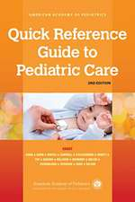 Quick Reference Guide to Pediatric Care, 2nd Ed.