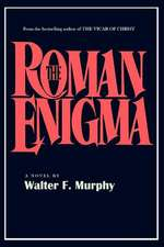 The Roman Enigma:  Facts and Legends