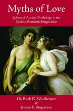Myths of Love: Echoes of Greek & Roman Mythology in the Modern Romantic Imagination
