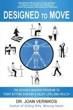 Designed to Move: The Science-Backed Program to Fight Sitting Disease & Enjoy Lifelong Health