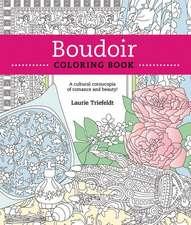 Boudoir Coloring Book: A Cultural Cornucopia of Romance & Beauty
