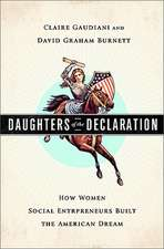 Daughters of the Declaration: How Women Social Entrepreneurs Built the American Dream