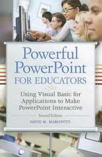 Powerful PowerPoint for Educators:  Using Visual Basic for Applications to Make PowerPoint Interactive