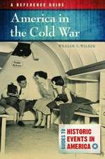 America in the Cold War:  A Reference Guide