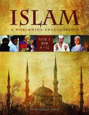 Islam [4 Volumes]:  A Worldwide Encyclopedia