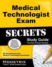 Medical Technologist Exam Secrets:  MT Test Review for the Medical Technologist Examination