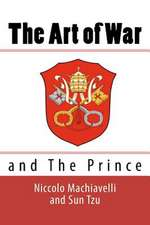 The Art of War and the Prince:  Against All the Religions and Governments of Europe, Carried on in the Secret Meetings of Freemasons, Illuminati and R