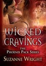 Wicked Cravings:  The Secret to Getting Happy Once and for All