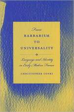 From Barbarism to Universality:  Language and Identity in Early Modern France