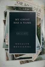 My Ghost Has a Name: Memoir of a Murder