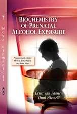 Biochemistry of Prenatal Alcohol Exposure