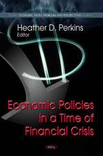 Economic Policies in a Time of Financial Crisis