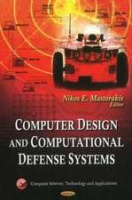 Computer Design & Computational Defense Systems