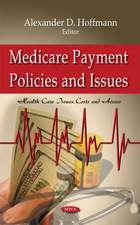Medicare Payment Policies & Issues