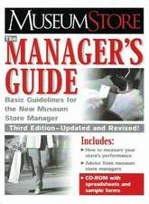 Museum Store: The Manager's Guide, Third Edition: Basic Guidelines for the New Museum Store Manager
