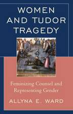Women and Tudor Tragedy