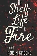 The Shelf Life of Fire