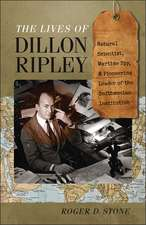 The Lives of Dillon Ripley: Natural Scientist, Wartime Spy, and Pioneering Leader of the Smithsonian Institution