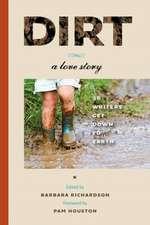 Dirt:  A Love Story