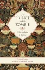 The Prince and the Zombie:  Tibetan Tales of Karma