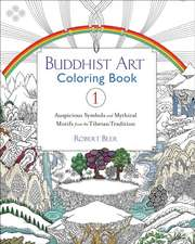 Buddhist Art Coloring, Book 1:  Auspicious Symbols and Mythical Motifs from the Tibetan Tradition