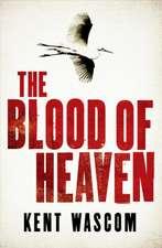 Wascom, K: Blood of Heaven