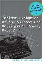 Insider Histories of the Vietnam Era Underground Press, Part 2
