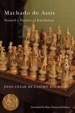Machado de Assis: Toward a Poetics of Emulation