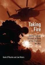 Taking Fire:  A Story of the Vietnam Air War
